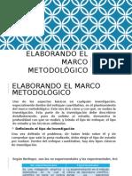 Elaborando El Marco Metodológico