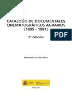 CATÁLOGO DE DOCUMENTALES CINEMATOGRÁFICOS AGRARIOS [1895 - 1981] 2ª Edición