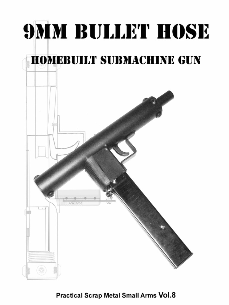 9mm Bullet Hose (Practical Scrap Metal Small Arms Vol 8