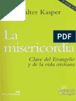KASPER W La Misericordia Clave Del Evangelio y de La Vida Cristiana Sal Terrae 2012