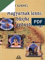 Bakay Kornel - Magyarnak Lenni Buszke Gyonyoruseg