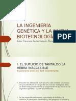 La Ingeniería Genética y La Nueva Biotecnología