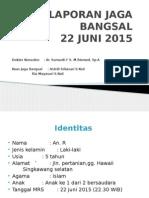 Laporan Jaga Malam 22 Juni 2015