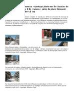 27 juin 2015 – Nouveau reportage photo sur le chantier de bouclage de la ligne 4 de tramway, entre la place Edouard-Adam et la place Albert1er