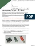 Adaptador Para Recuperar Seu Roteador TP-Link 1043 Após Atualização de Firmware Sem Sucesso. _ Blog Do Vicente