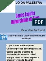 Centro Espirita Universidade Da Alma