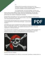 Templários, Piratas e Maçons.