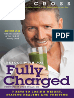 Joe Cross - Reboot With Joe; Fully Charged; 7 Keys to Losing Weight, Staying Healthy and Thriving