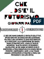 Giovanni Papini - Che Cos'è Il Futurismo - A Cura Di Paolo Imperio
