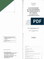 Graciela Frigerio y Gabriela Diker - La Transmision en Las Sociedades Las Instituciones y Los Sujetos