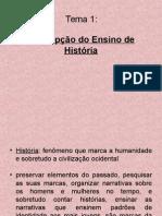 Tema1(1)-ConcepcaodoEnsinodeHistoria