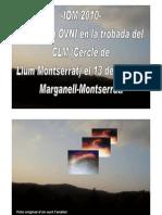 -IOM 2010- PRESÈNCIA OVNI EN LA TROBADA DEL CLM (Cercle de Llum Montserrat) el 13 de febrer a Marganell-Montserrat