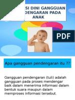 Deteksi Dini Gangguan Pendengaran Pada Anak