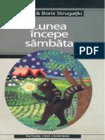 Arkadi Si Boris Strugatki - Lunea Incepe Sambata v1.0