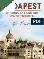 Joe Hajdu -Budapest- A History of Grandeur and Catastrophe