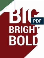 Big, Bright, Bold