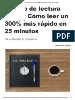 Método de Lectura Rápida_ Cómo Leer Un 300% Más Rápido en 25 Minutos