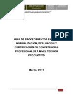Guía de procedimientos para la normalización, evaluación y certificación de competencias profesionales a nivel técnico productivo