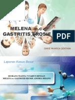 Melena e.c Gastritis Erosif
