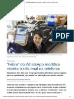 """'000 Febre"""" Do WhatsApp Modifica Receita Tradicional Da Telefonia _ Economia _ Gazeta Do Povo"""
