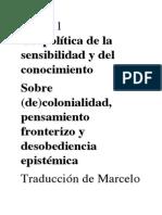 Geopolítica de la sensibilidad y del conocimiento Sobre (de)colonialidad, pensamiento fronterizo y desobediencia epistémica