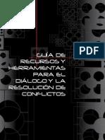 GuiGUIA_DE_RECURSOS_Y_HERRAMIENTAS_PARA_EL_DIALOGO_Y_LA_RESOLUCION_DE_CONFLICTOSa de Recursos y Herramientas Para El Dialogo y La Resolucion de Conflictos