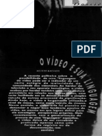 MACHADO, Arlindo. O Vídeo e Sua Linguagem.