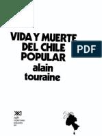 Vida Y Muerte Del Chile Popular - Alain Touraine