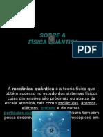 Sobre a Física Quântica