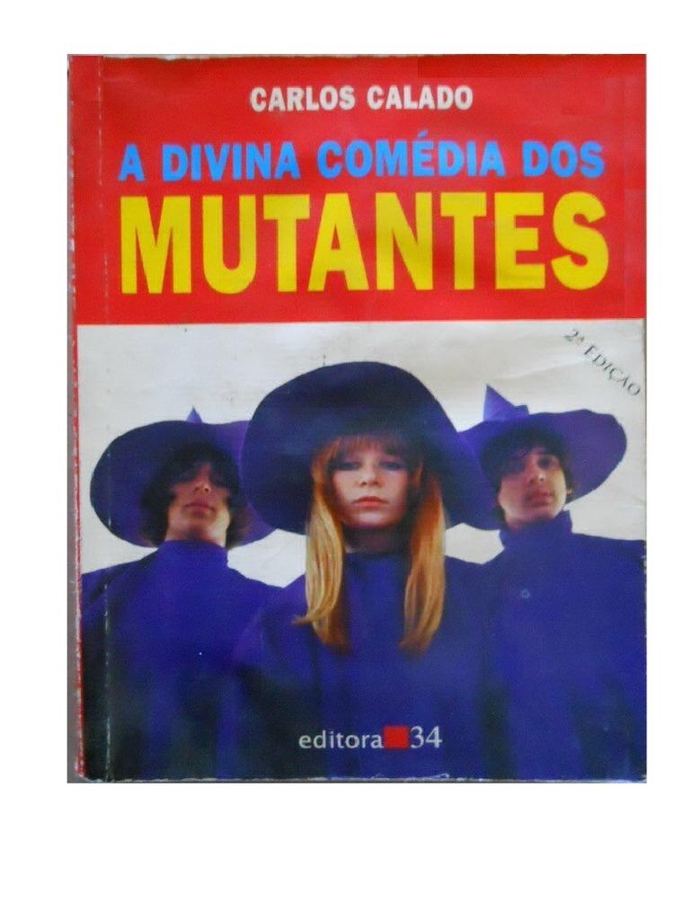c6c068f04e Carlos Calado - A Divina Comédia Dos Mutantes