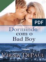 Dormindo Com Os Solteirões - Livro 02 - Dormindo Com o Bad Boy - Virna DePaul