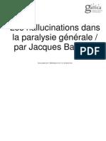 BARUK Joseph - Les Hallucinations Dans La Paralysie Générale (1894)