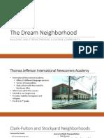 The Dream Neighborhood Presentation