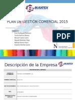 Plan de Gestión Comercial 2015 - Busatex