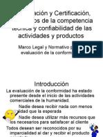Acreditación y Certificación, Elementos de La Competencia Técnica y Confiabilidad de Las Actividades y Productos