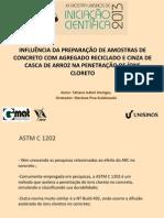 INFLUÊNCIA DA PREPARAÇÃO DE AMOSTRAS DE CONCRETO COM AGREGADO RECICLADO E CINZA DE CASCA DE ARROZ NA PENETRAÇÃO DE ÍONS CLORETO