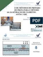 COMPARAÇÃO DE MÉTODOS DE PREPARO DE CORPOS DE PROVA PARA O MÉTODO DE PENETRAÇÃO DE CLORETOS ASTM C 1202