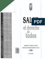 Salud El Derecho de Todos - Presidencia de La República Del Ecuador. Programa de Aseguramiento Universal de La Salud - AUS - Alfredo Palacio