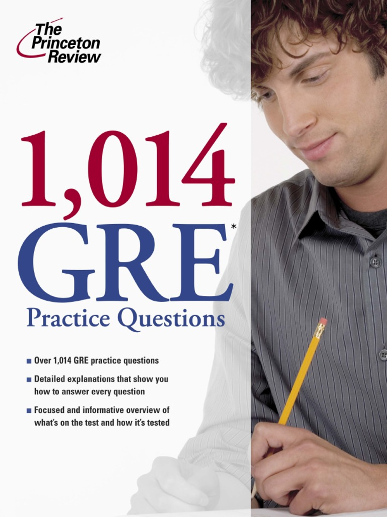18241588 1014 GRE Practice Questions by the Princeton Review Excerpt |  Graduate Record Examinations | Graduate School