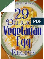 29 Delicious Vegetarian Egg Recipes (2013)