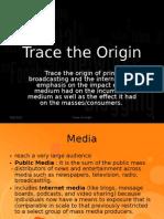 Trace the origin of media