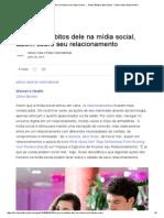 O Que Os Hábitos Dele Na Mídia Social, Dizem Sobre..