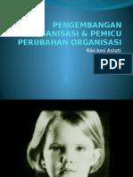 Pengembangan Organisasi Pemicu Perubahan Organisasi