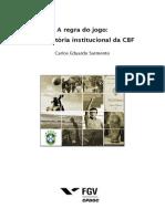 A regra do jogo- uma história institucional da CBF