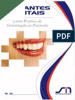É Um Livro Que Explica de Forma Simples e Detalhada Sobre o Que é Implante Dentário e as Diversas Possibilidades de Tratamento