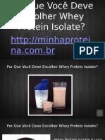Por Que Você Deve Escolher Whey Protein Isolate