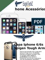 Apple iPhone 6 Acessórios Online em Eagletechz.com.br