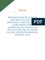 Implatacion de Costos Por Proceso en Las Empresas Constructoras Como Medio Para Disminuir Los Costos de Producción en La Ciudad de Hco