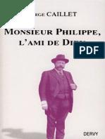 Caillet Serge - Monsieur Philippe l Ami de Dieu