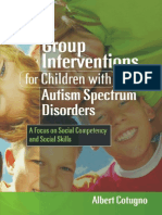 Albert J. Cotugno Group Interventions for Children With Autism Spectrum Disorders a Focus on Social Competency and Social Skills 2009